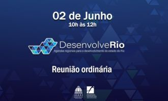 """Conselho do """"Desenvolve Rio"""" se reúne para traçar estratégias de trabalho"""