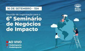 Movimento Rio de Impacto se reúne para organizar 6º Seminário de Negócios de Impacto