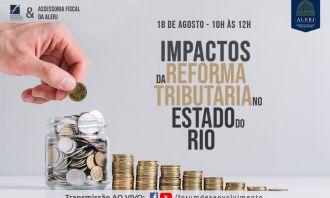 Alerj debaterá impactos da reforma tributária no estado do Rio